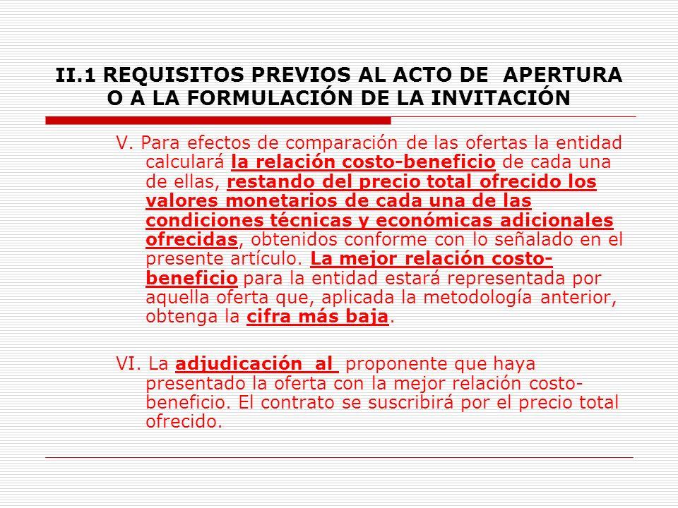 II.1 REQUISITOS PREVIOS AL ACTO DE APERTURA O A LA FORMULACIÓN DE LA INVITACIÓN III.