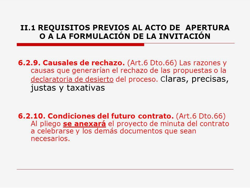 II.1 REQUISITOS PREVIOS AL ACTO DE APERTURA O A LA FORMULACIÓN DE LA INVITACIÓN V.