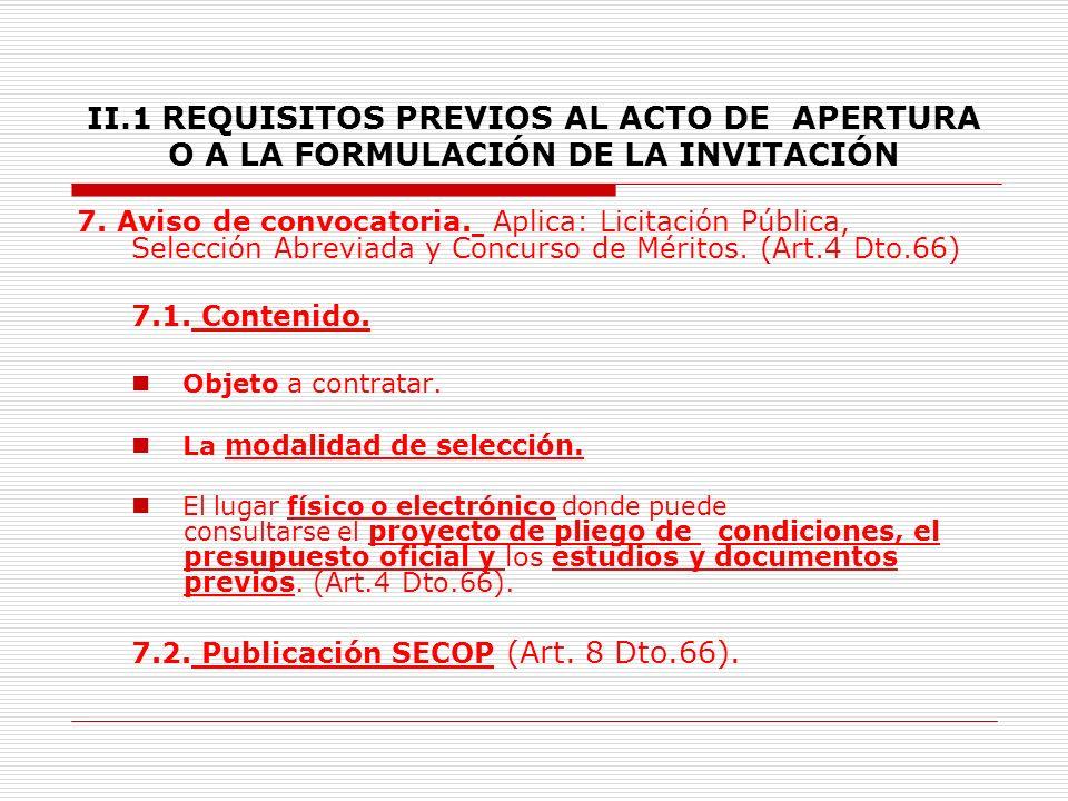 II.1 REQUISITOS PREVIOS AL ACTO DE APERTURA O A LA FORMULACIÓN DE LA INVITACIÓN 6.2.9.