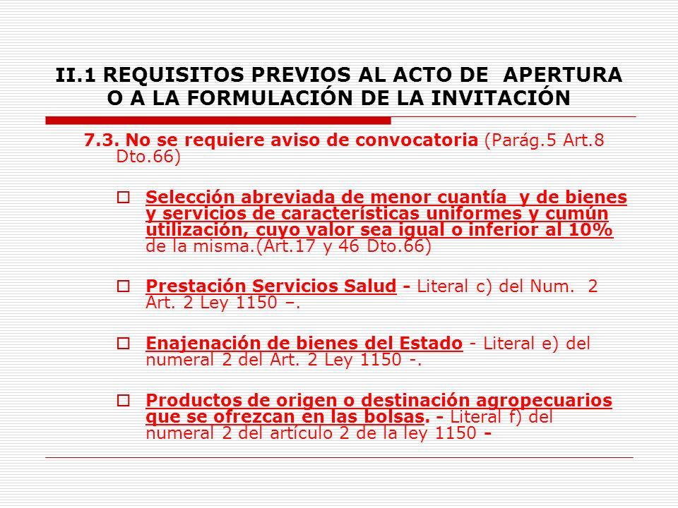 II.1 REQUISITOS PREVIOS AL ACTO DE APERTURA O A LA FORMULACIÓN DE LA INVITACIÓN 7.