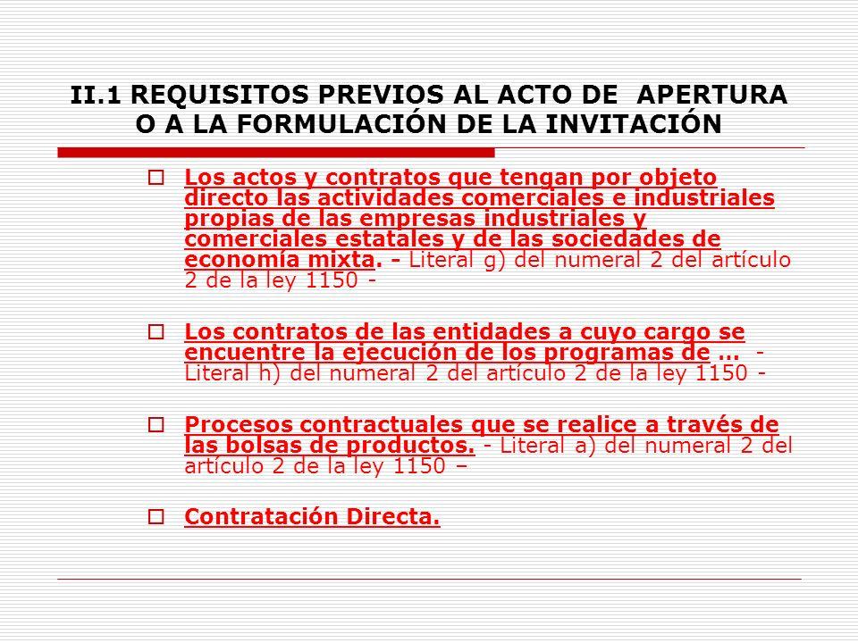 II.1 REQUISITOS PREVIOS AL ACTO DE APERTURA O A LA FORMULACIÓN DE LA INVITACIÓN 7.3.