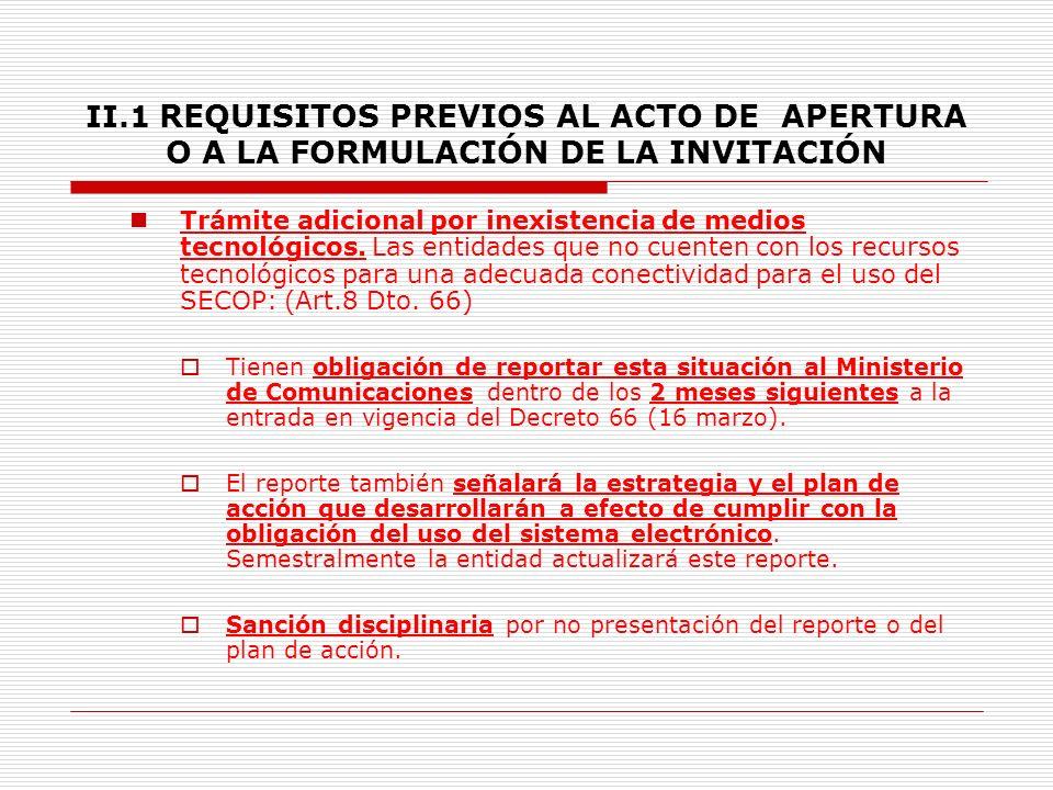 II.1 REQUISITOS PREVIOS AL ACTO DE APERTURA O A LA FORMULACIÓN DE LA INVITACIÓN 7.4.