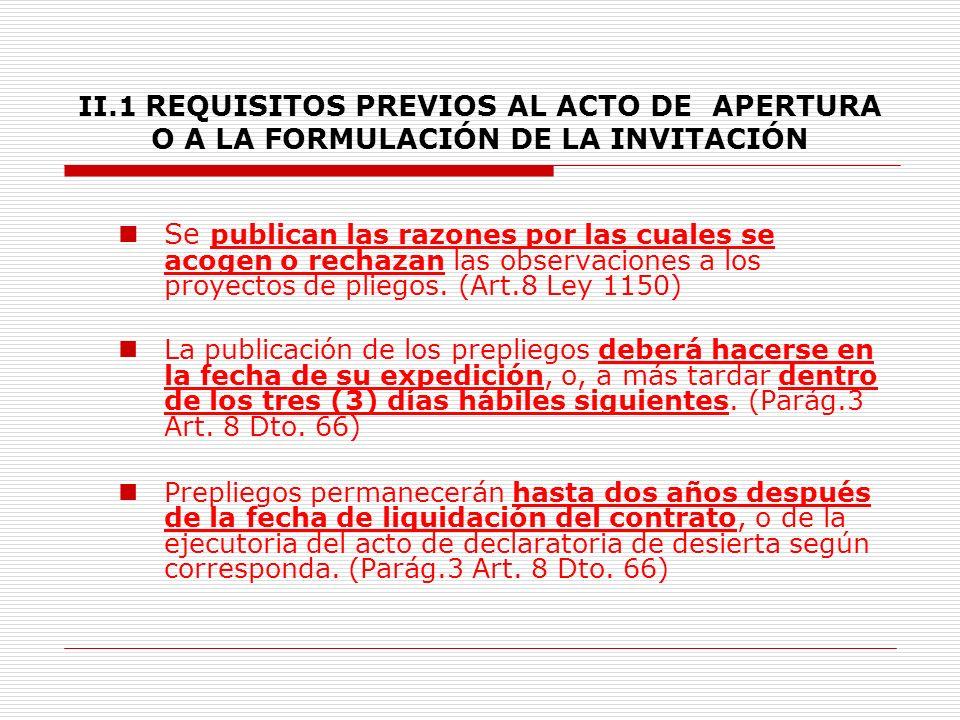 II.1 REQUISITOS PREVIOS AL ACTO DE APERTURA O A LA FORMULACIÓN DE LA INVITACIÓN 8.