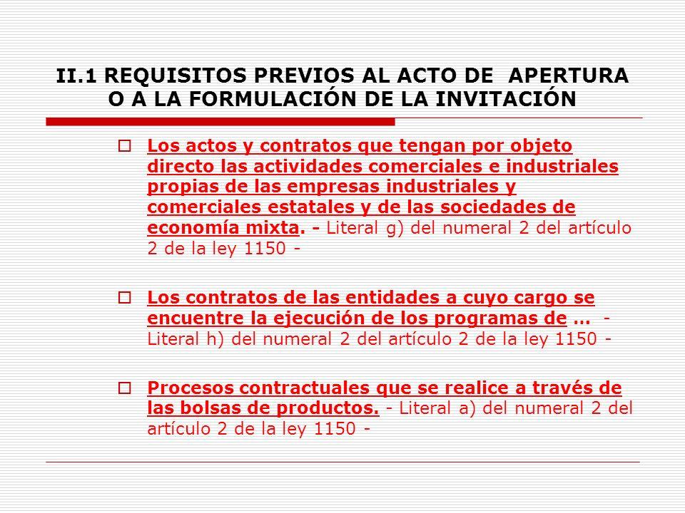 II.1 REQUISITOS PREVIOS AL ACTO DE APERTURA O A LA FORMULACIÓN DE LA INVITACIÓN 8.2.