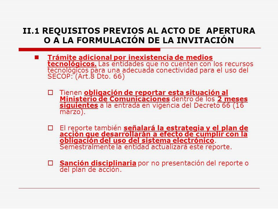 II.1 REQUISITOS PREVIOS AL ACTO DE APERTURA O A LA FORMULACIÓN DE LA INVITACIÓN 8.3.