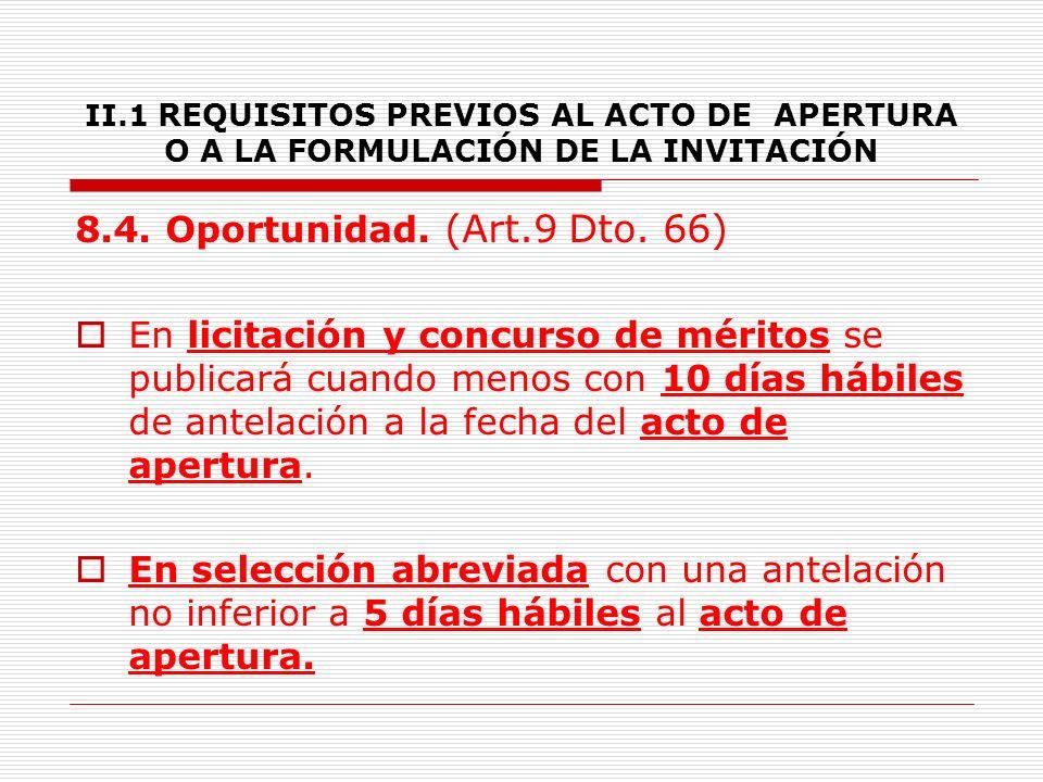 II.1 REQUISITOS PREVIOS AL ACTO DE APERTURA O A LA FORMULACIÓN DE LA INVITACIÓN Trámite adicional por inexistencia de medios tecnológicos.