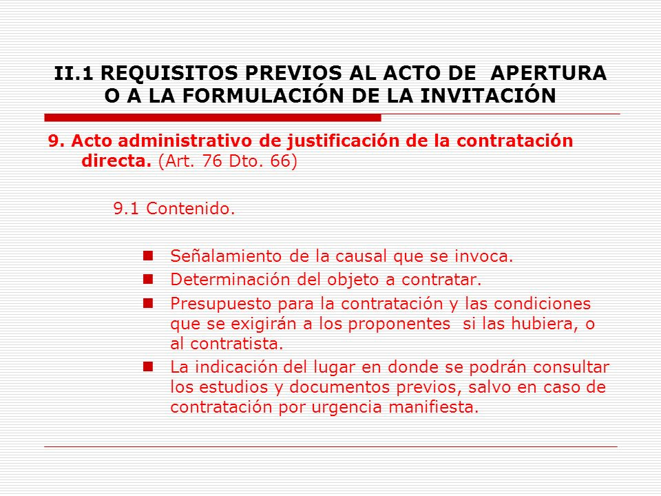 II.1 REQUISITOS PREVIOS AL ACTO DE APERTURA O A LA FORMULACIÓN DE LA INVITACIÓN 8.4.