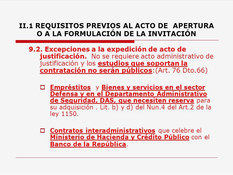 II.1 REQUISITOS PREVIOS AL ACTO DE APERTURA O A LA FORMULACIÓN DE LA INVITACIÓN 9.