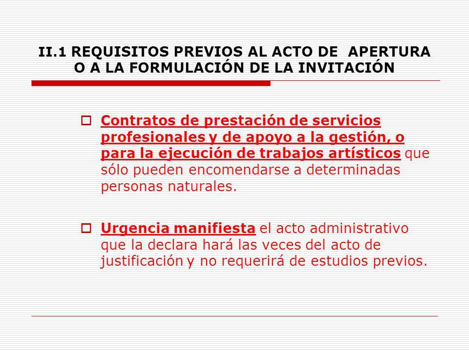 II.1 REQUISITOS PREVIOS AL ACTO DE APERTURA O A LA FORMULACIÓN DE LA INVITACIÓN 9.2.