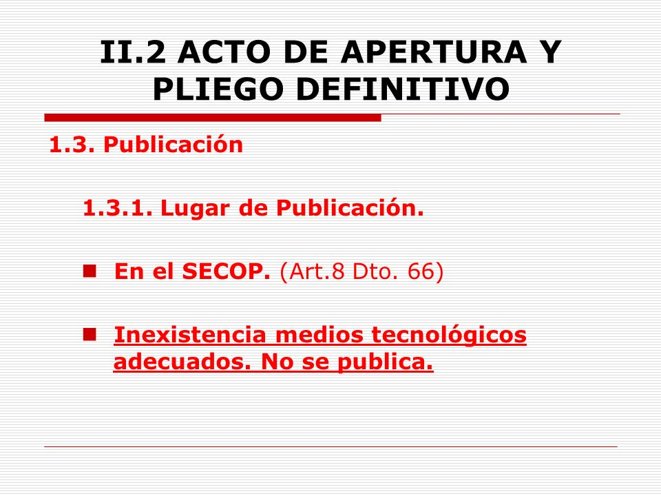 II.2 ACTO DE APERTURA Y PLIEGO DEFINITIVO 1.Acto de Apertura 1.1.