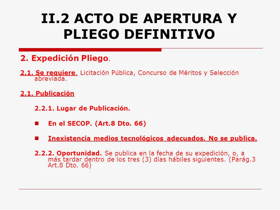 II.2 ACTO DE APERTURA Y PLIEGO DEFINITIVO 1.3.2.Oportunidad.