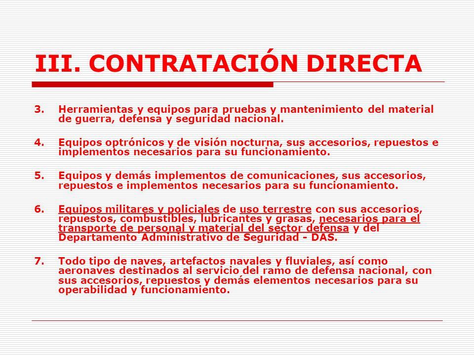 III. CONTRATACIÓN DIRECTA 2.4.La contratación de bienes y servicios en el sector Defensa y en el DAS, que necesiten reserva para su adquisición. (Lit.