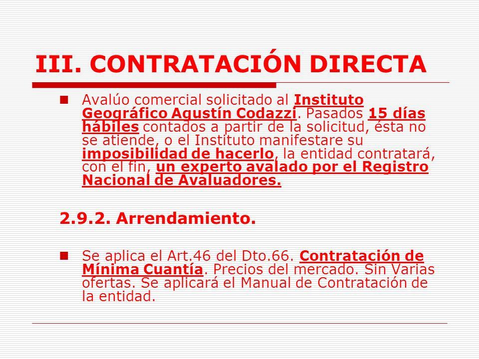 III.CONTRATACIÓN DIRECTA 2.9. El arrendamiento y adquisición de inmuebles.