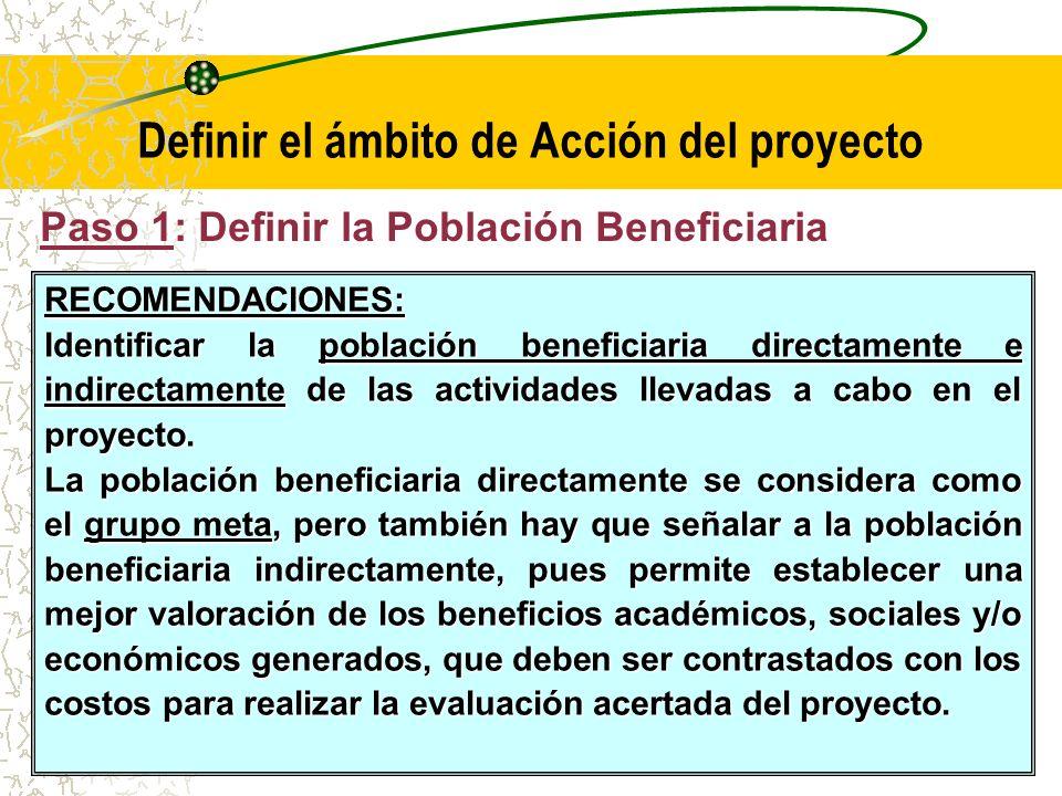 Paso 1: Definir la Población Beneficiaria Se debe identificar la á rea, la funci ó n misional, dependencia y la Poblaci ó n Beneficiada cuantificando la población que requiere los servicios ofrecidos por el proyecto y la población que será atendida por el proyecto.