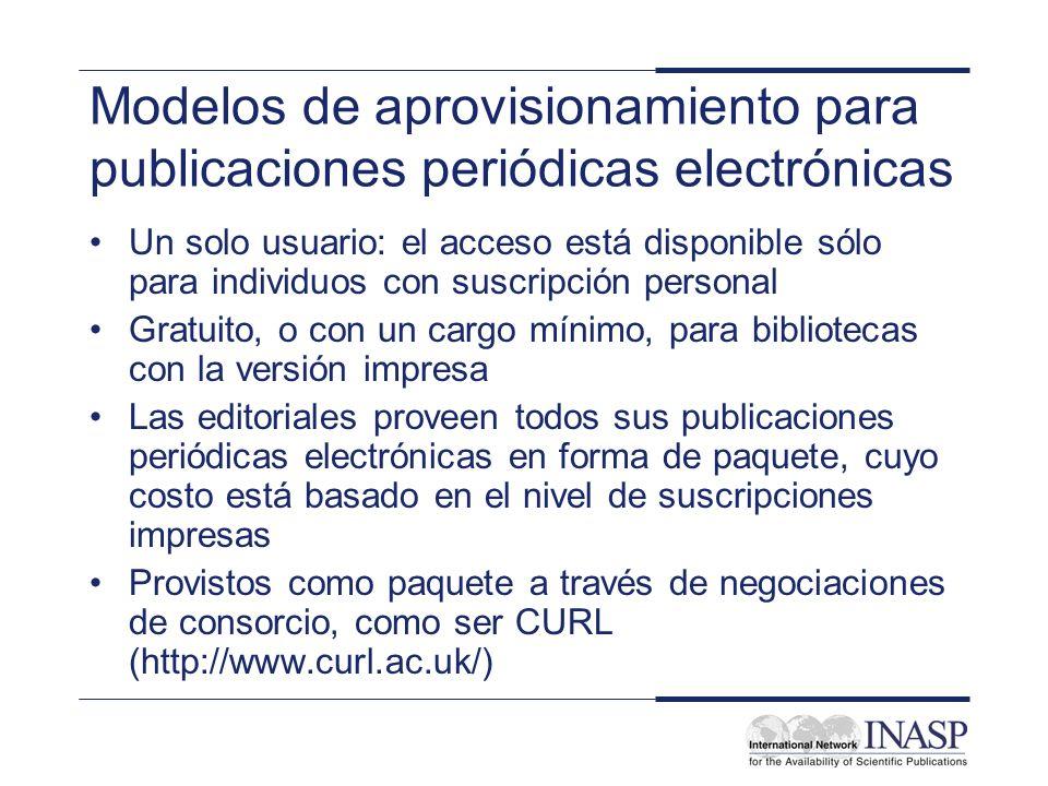 Modelos de aprovisionamiento para publicaciones periódicas electrónicas Un solo usuario: el acceso está disponible sólo para individuos con suscripció
