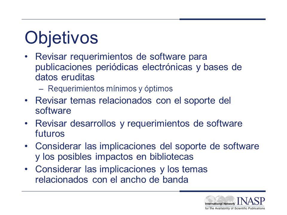 Objetivos Revisar requerimientos de software para publicaciones periódicas electrónicas y bases de datos eruditas –Requerimientos mínimos y óptimos Re