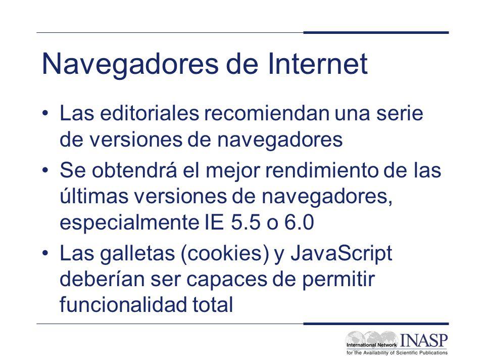 Navegadores de Internet Las editoriales recomiendan una serie de versiones de navegadores Se obtendrá el mejor rendimiento de las últimas versiones de