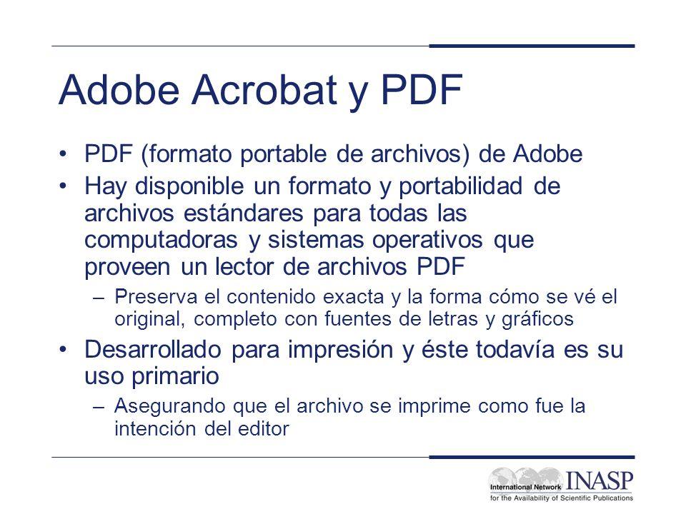 Adobe Acrobat y PDF PDF (formato portable de archivos) de Adobe Hay disponible un formato y portabilidad de archivos estándares para todas las computa
