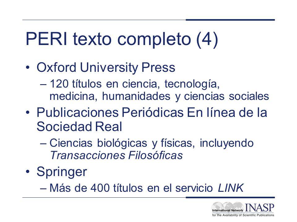 PERI texto completo (4) Oxford University Press –120 títulos en ciencia, tecnología, medicina, humanidades y ciencias sociales Publicaciones Periódica