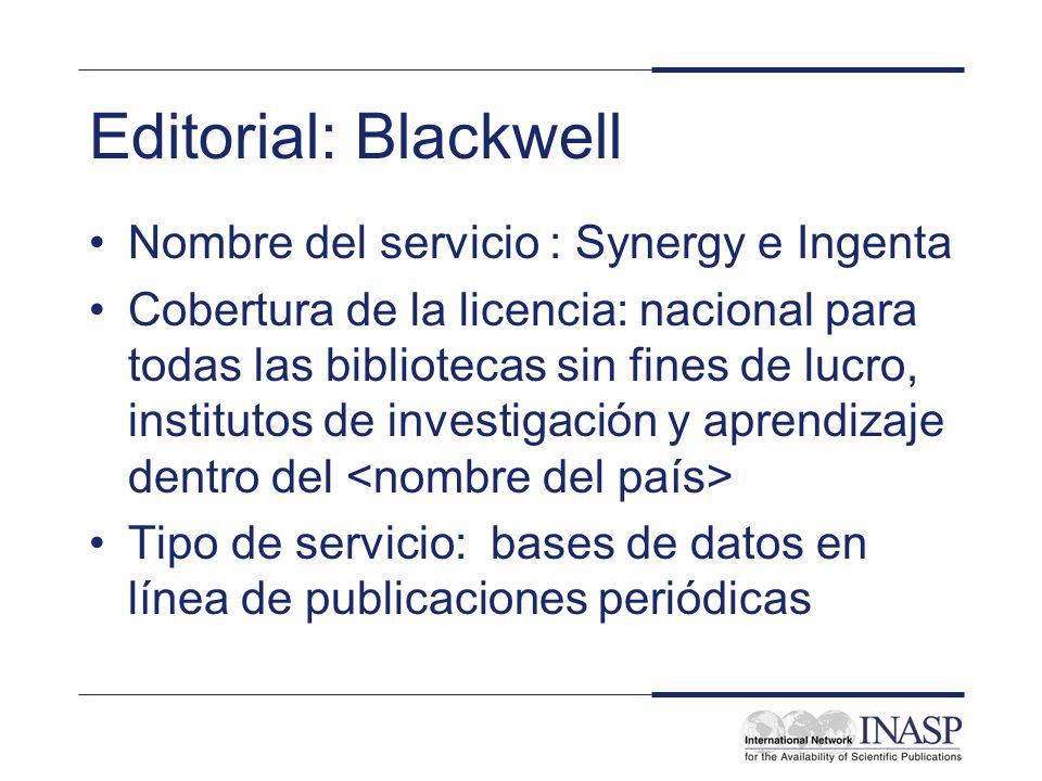 Editorial: Blackwell Nombre del servicio : Synergy e Ingenta Cobertura de la licencia: nacional para todas las bibliotecas sin fines de lucro, institu