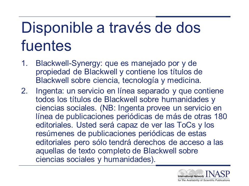Disponible a través de dos fuentes 1.Blackwell-Synergy: que es manejado por y de propiedad de Blackwell y contiene los títulos de Blackwell sobre cien