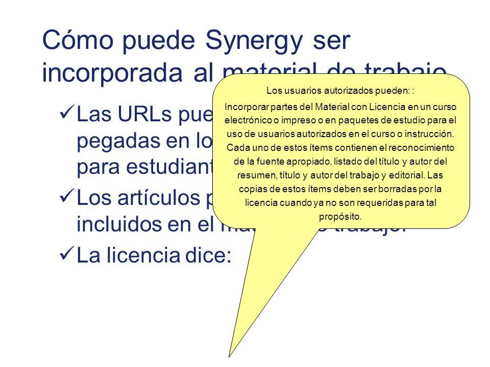 Cómo puede Synergy ser incorporada al material de trabajo Las URLs pueden ser copiadas y pegadas en los correos electrónicos para estudiantes. Los art