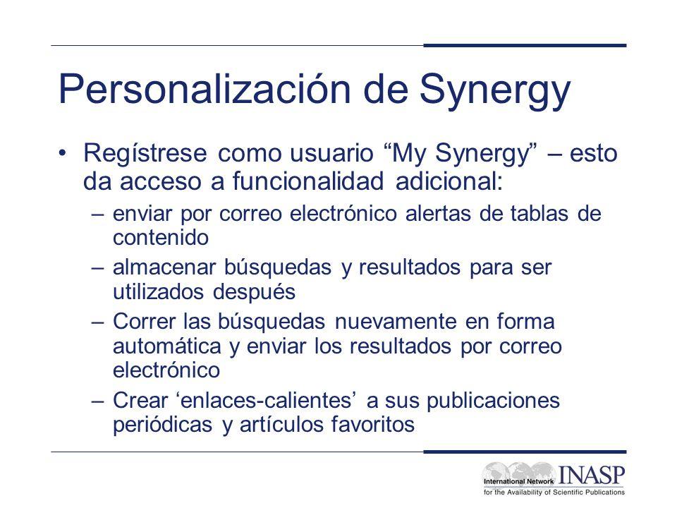 Personalización de Synergy Regístrese como usuario My Synergy – esto da acceso a funcionalidad adicional: –enviar por correo electrónico alertas de ta