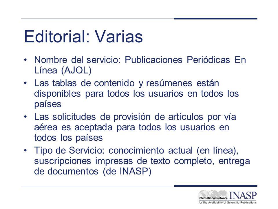 Editorial: Varias Nombre del servicio: Publicaciones Periódicas En Línea (AJOL) Las tablas de contenido y resúmenes están disponibles para todos los u