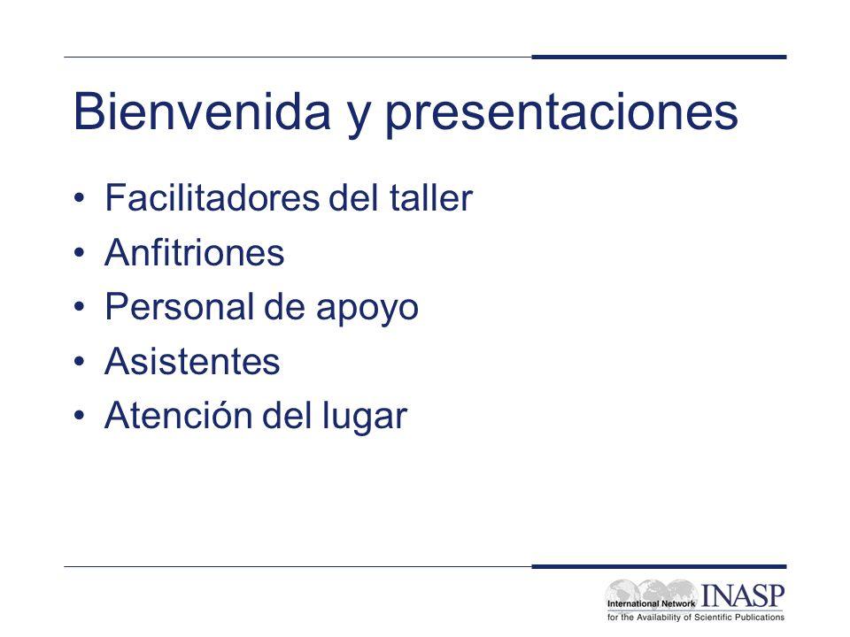Bienvenida y presentaciones Facilitadores del taller Anfitriones Personal de apoyo Asistentes Atención del lugar