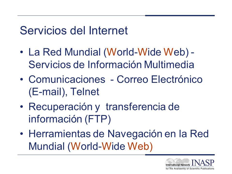 Servicios del Internet La Red Mundial (World-Wide Web) - Servicios de Información Multimedia Comunicaciones - Correo Electrónico (E-mail), Telnet Recu