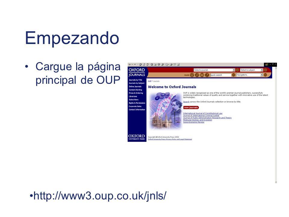 Empezando Cargue la página principal de OUP http://www3.oup.co.uk/jnls/