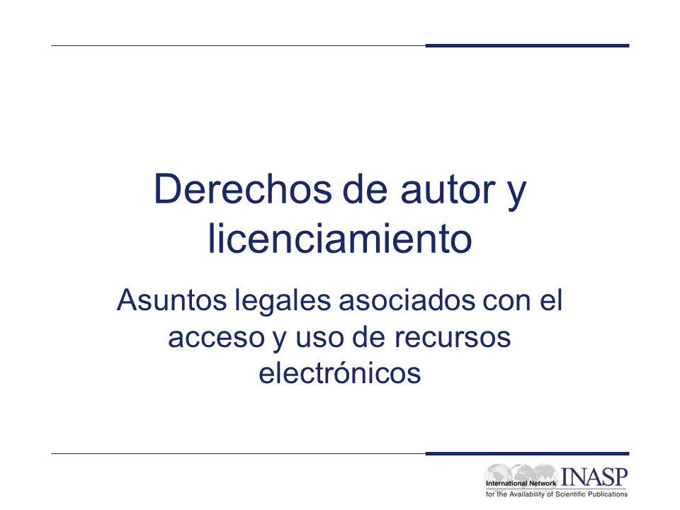 Derechos de autor y licenciamiento Asuntos legales asociados con el acceso y uso de recursos electrónicos