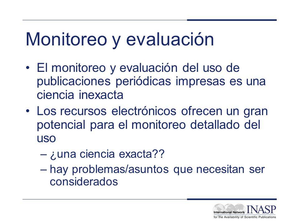 Monitoreo y evaluación El monitoreo y evaluación del uso de publicaciones periódicas impresas es una ciencia inexacta Los recursos electrónicos ofrece