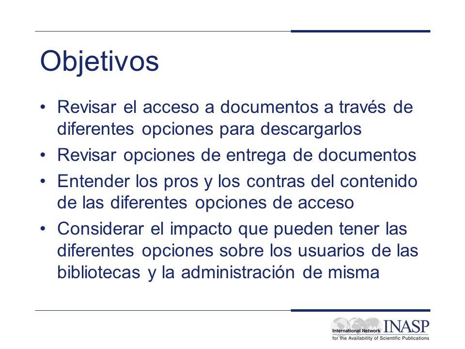 Objetivos Revisar el acceso a documentos a través de diferentes opciones para descargarlos Revisar opciones de entrega de documentos Entender los pros