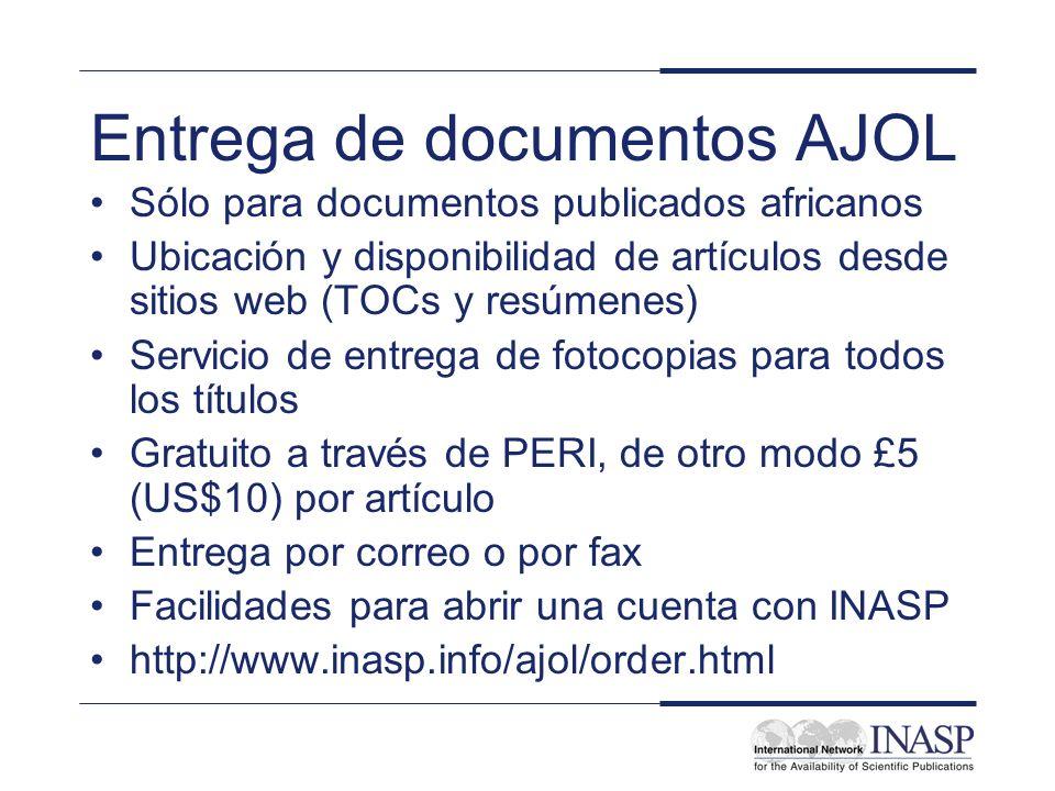 Entrega de documentos AJOL Sólo para documentos publicados africanos Ubicación y disponibilidad de artículos desde sitios web (TOCs y resúmenes) Servi