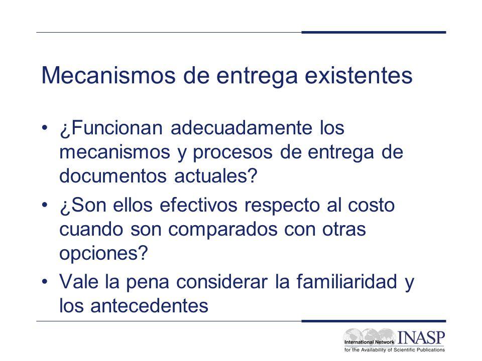Mecanismos de entrega existentes ¿Funcionan adecuadamente los mecanismos y procesos de entrega de documentos actuales? ¿Son ellos efectivos respecto a
