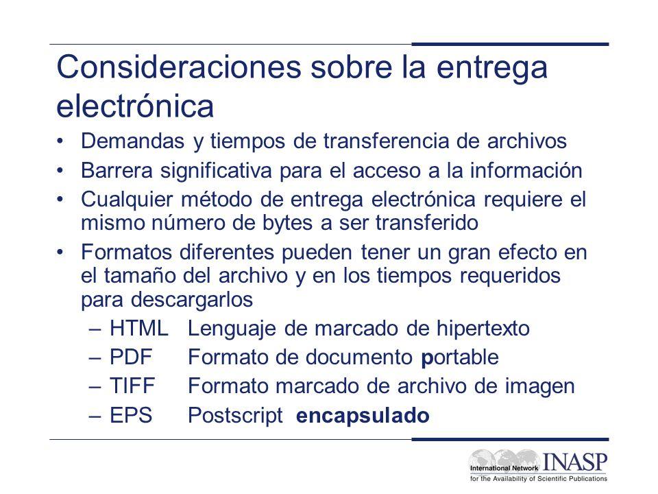 Consideraciones sobre la entrega electrónica Demandas y tiempos de transferencia de archivos Barrera significativa para el acceso a la información Cua