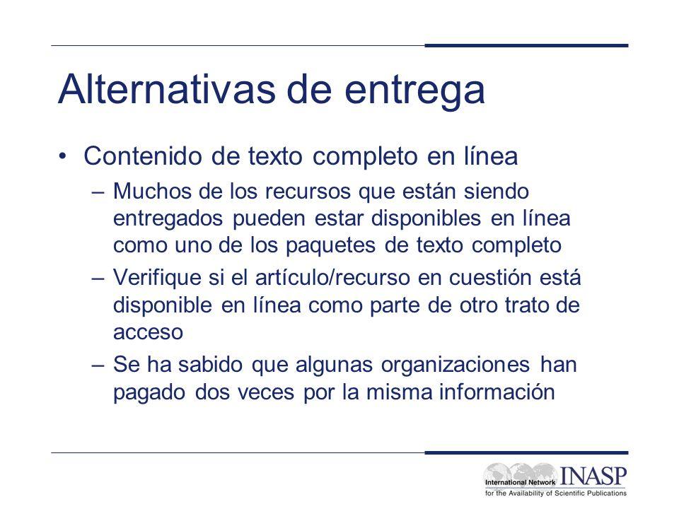 Alternativas de entrega Contenido de texto completo en línea –Muchos de los recursos que están siendo entregados pueden estar disponibles en línea com