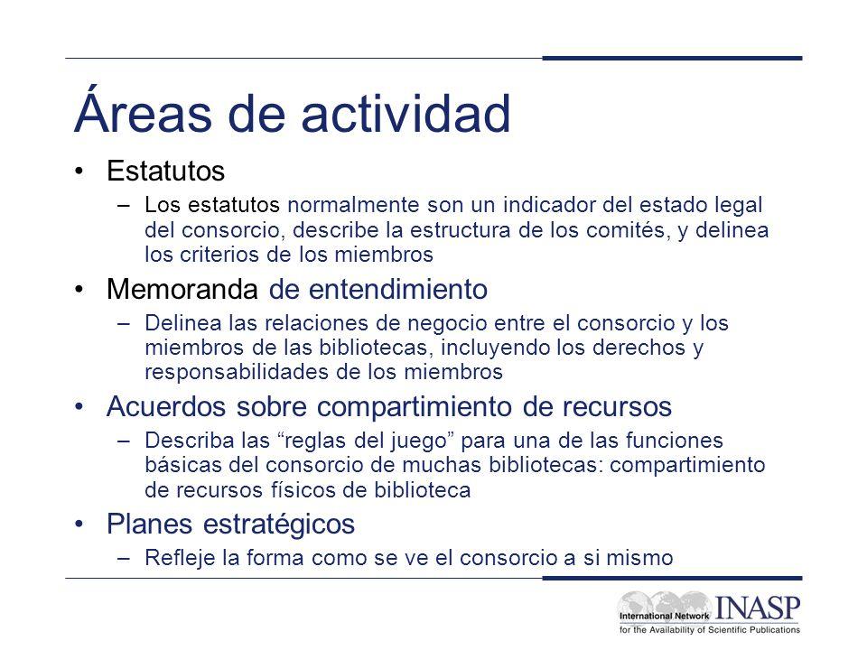 Áreas de actividad Estatutos –Los estatutos normalmente son un indicador del estado legal del consorcio, describe la estructura de los comités, y deli