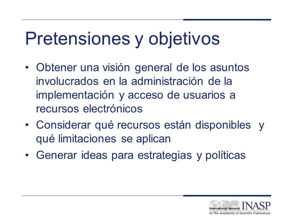 Pretensiones y objetivos Obtener una visión general de los asuntos involucrados en la administración de la implementación y acceso de usuarios a recur