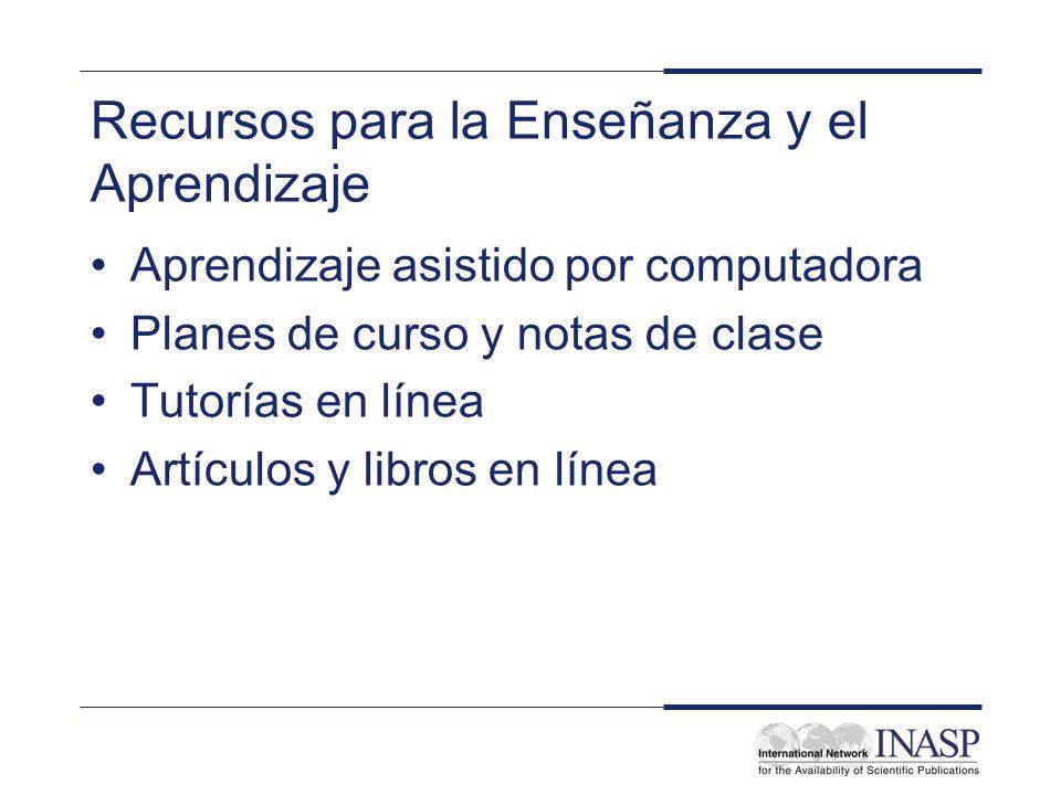Recursos para la Enseñanza y el Aprendizaje Aprendizaje asistido por computadora Planes de curso y notas de clase Tutorías en línea Artículos y libros