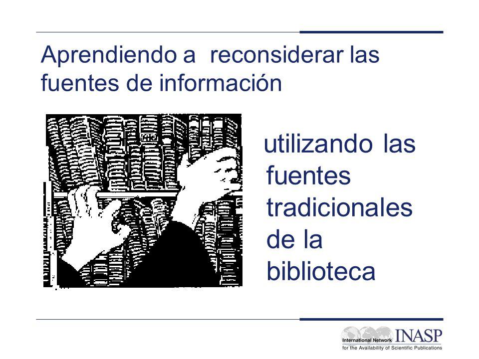 Aprendiendo a reconsiderar las fuentes de información utilizando las fuentes tradicionales de la biblioteca