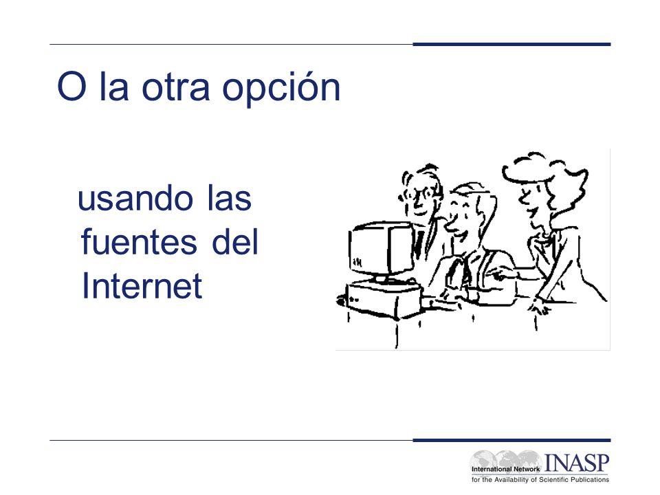 O la otra opción usando las fuentes del Internet