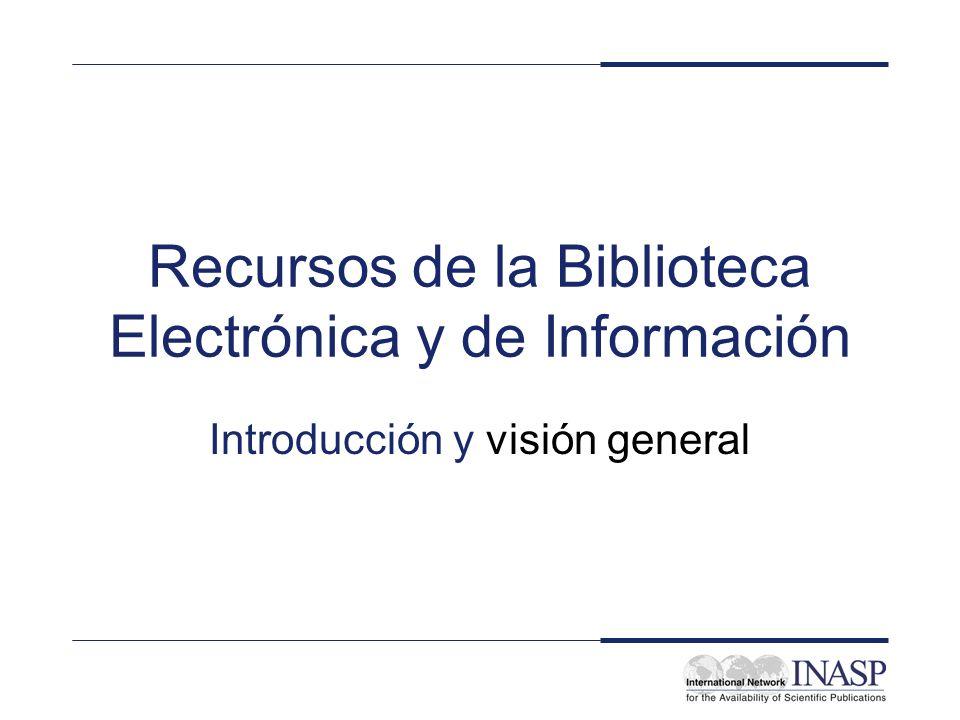 Recursos de la Biblioteca Electrónica y de Información Introducción y visión general