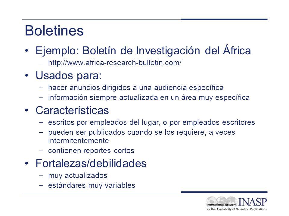 Boletines Ejemplo: Boletín de Investigación del África –http://www.africa-research-bulletin.com/ Usados para: –hacer anuncios dirigidos a una audienci