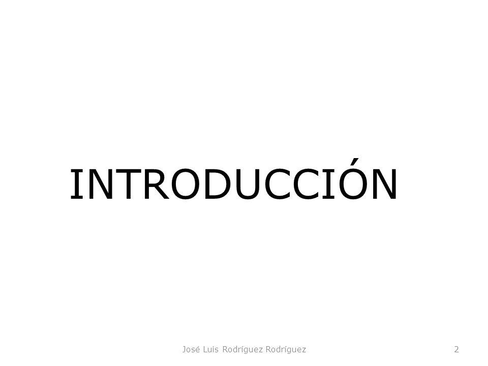 José Luis Rodríguez Rodríguez2 INTRODUCCIÓN