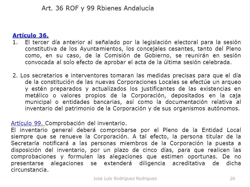 José Luis Rodríguez Rodríguez26 Artículo 99. Artículo 99. Comprobación del inventario. El inventario general deberá comprobarse por el Pleno de la Ent