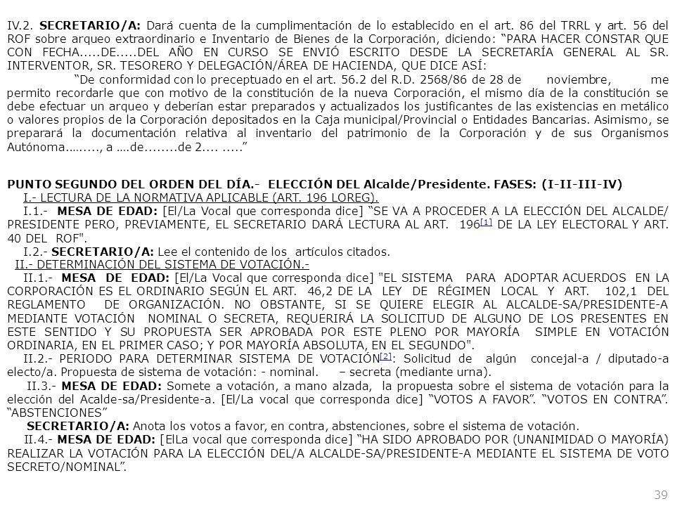 39 IV.2. SECRETARIO/A: Dará cuenta de la cumplimentación de lo establecido en el art. 86 del TRRL y art. 56 del ROF sobre arqueo extraordinario e Inve