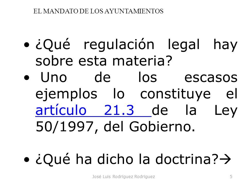 José Luis Rodríguez Rodríguez16 La SESIÓN CONSTITUTIVA (3-6) El lugar deberá ser la sede de la Corporación municipal aunque no lo especifique el art.
