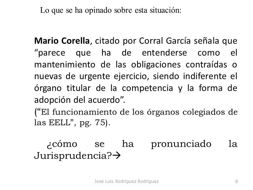 José Luis Rodríguez Rodríguez8 Lo que se ha opinado sobre esta situación: Mario Corella, citado por Corral García señala que parece que ha de entender
